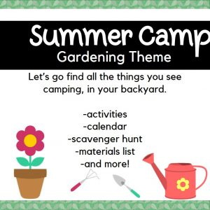 Backyard Summer Camp: Gardening Theme