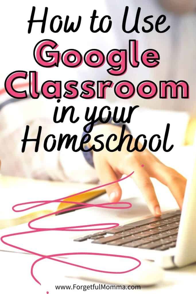 How to Use google classroom in your homeschool