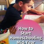 How to Start Homeschooling Mid-Year - boy doing school work