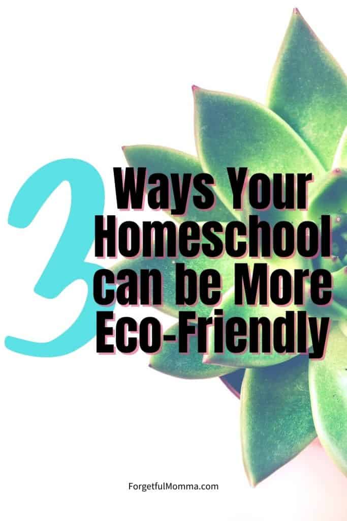 3 Ways Your Homeschool can be More Eco-Friendly