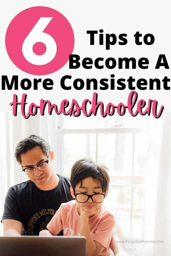 6 Tips to Become a More Consistent Homeschooler