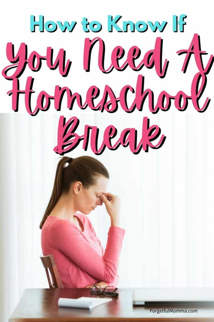 How to Know If You Need A Homeschool Break