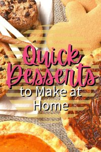 Quick Desserts to Make at Home