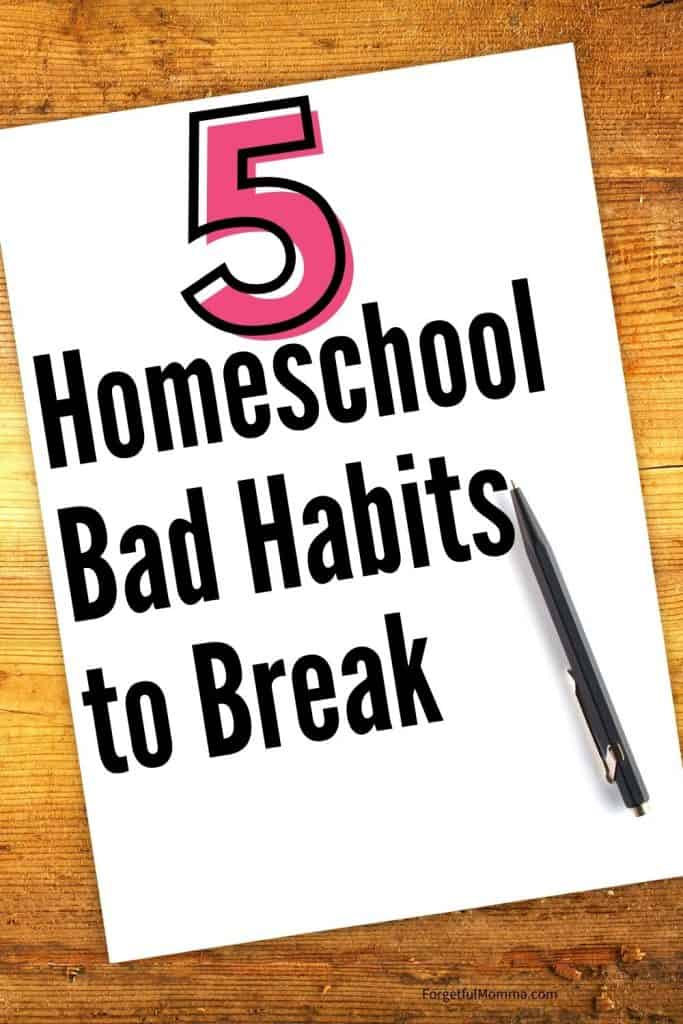 5 Homeschool Bad Habits to Break