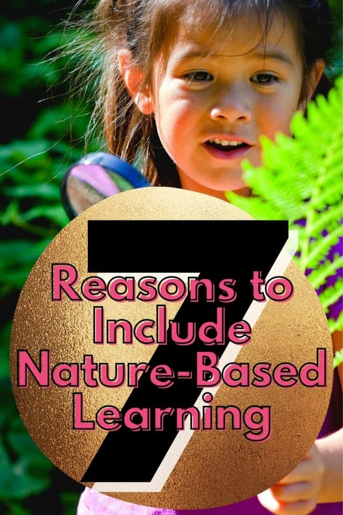 7 Reasons to Include Nature-Based Learning