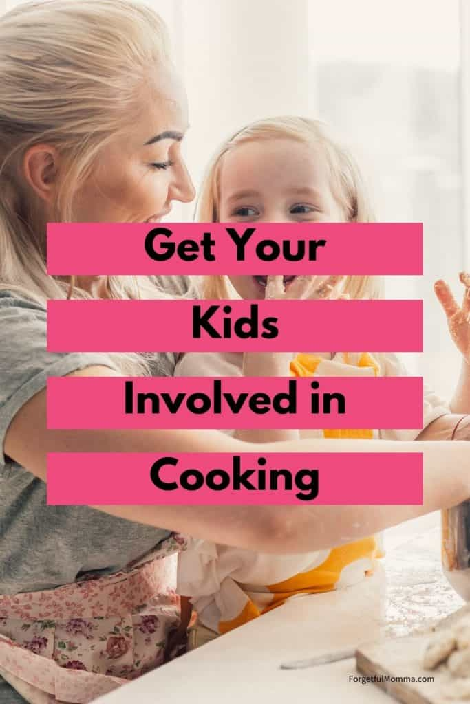 Get Your kids involved in cooking - mother cooking with child with text overlay