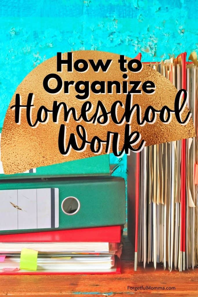 How to Organize Homeschool Work - binders with text overlay