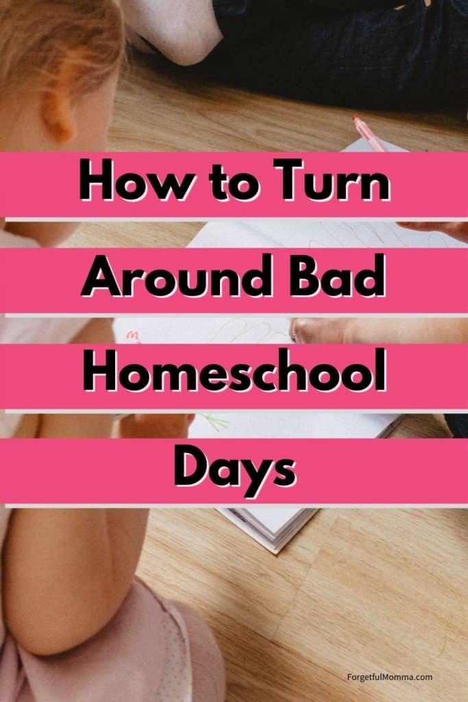 How to Turn Around Bad Homeschool Days