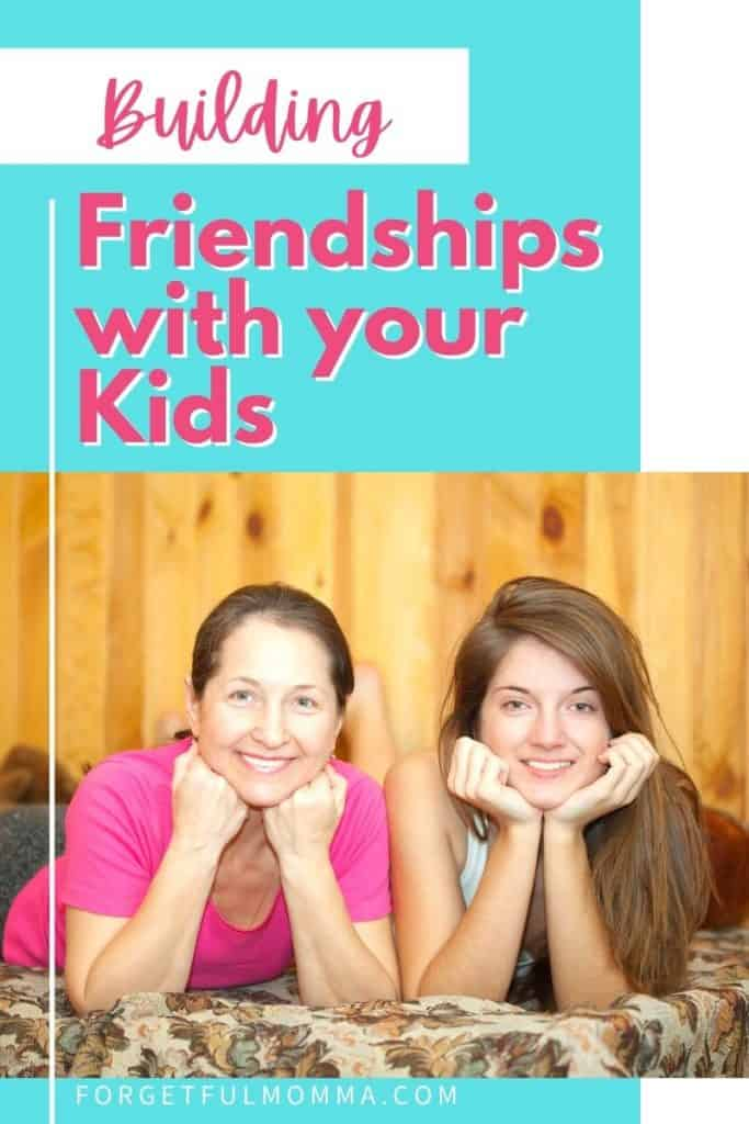 Building Friendships with Your Children